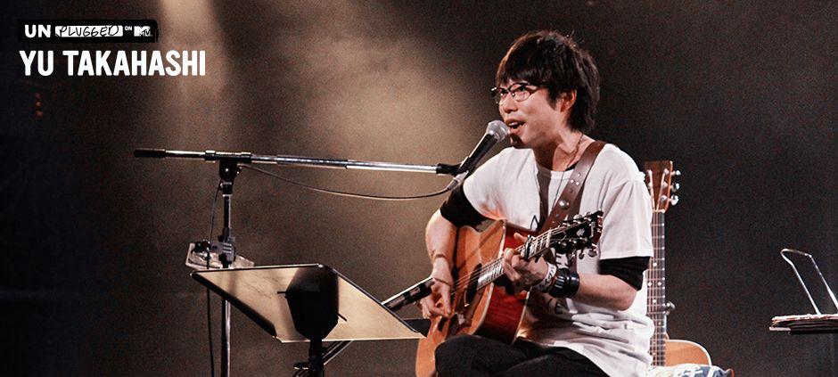 MTV Unplugged : Yu Takahashi