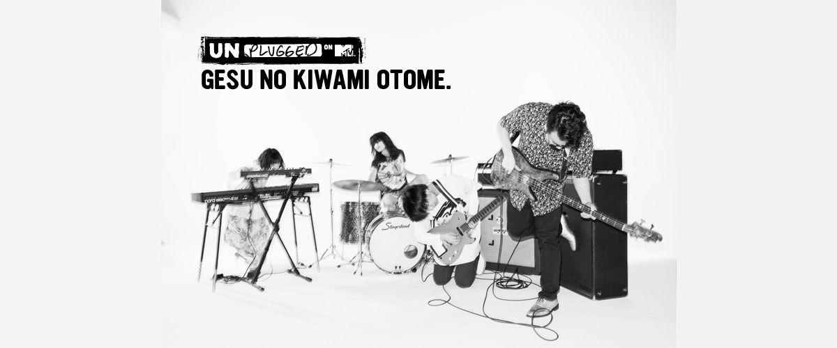 MTV Unplugged: GESU NO KIWAMI OTOME.