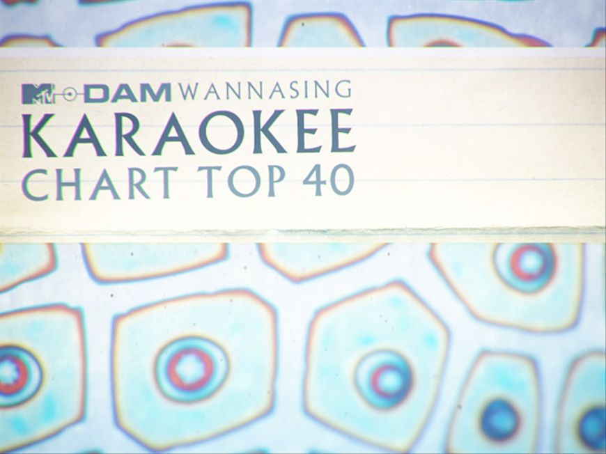 MTV×DAM WANNASING KARAOKEE CHART TOP40 supported by 第一興商